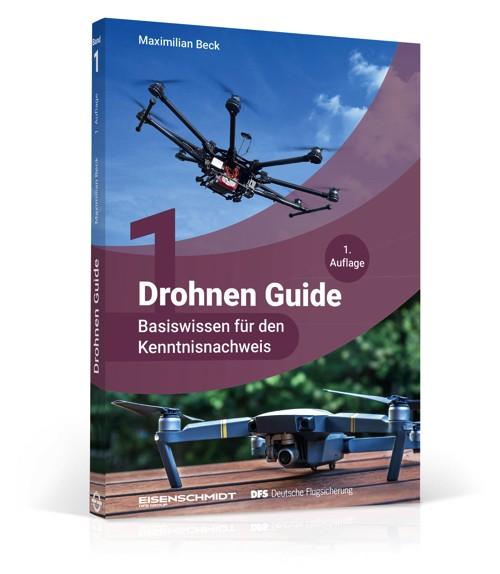 Drohnen Guide Band 1 - Basiswissen für den Kenntnisnachweis